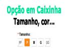Opção no formato de Caixa - Tamanho, cor... para Opencart